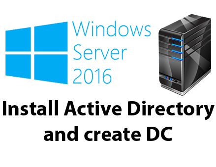 Install Active Directory and create DC